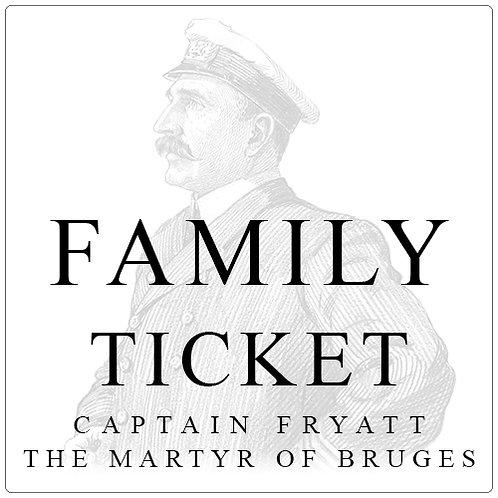 Family Ticket - Cpt. Fryatt - The Martyr of Bruges