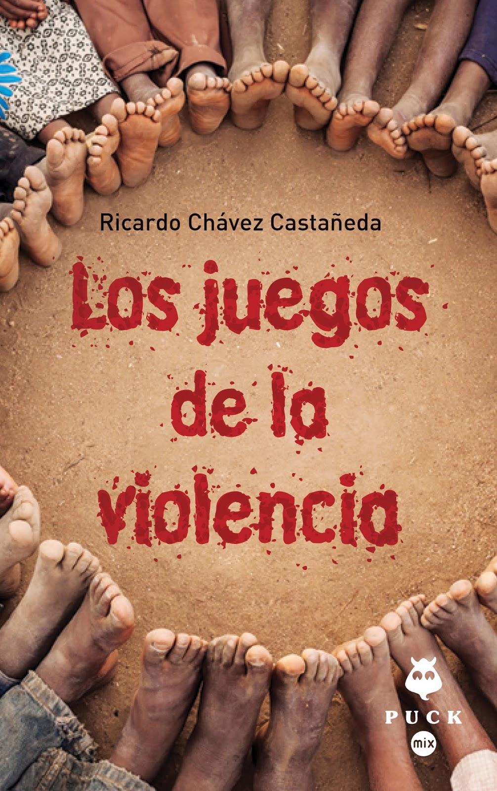 Los_juegos_de_la_violencia,_Ricardo_Chávez_Castañeda