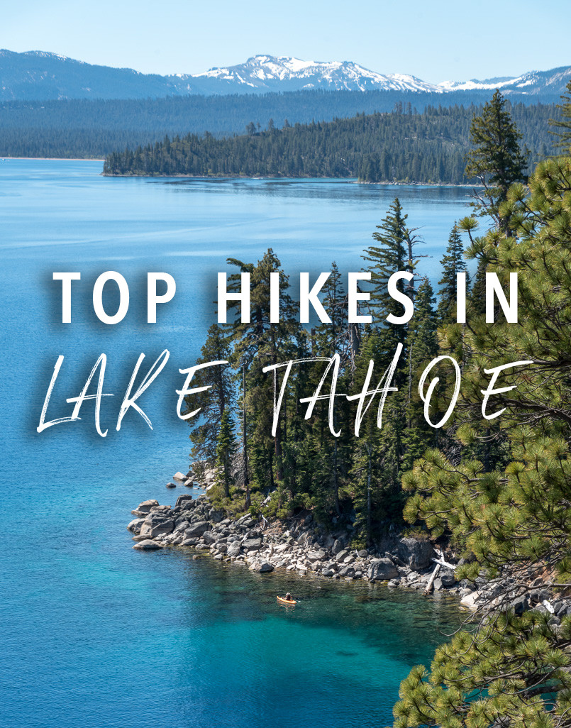 The best hikes in lake tahoe from someone who lives here