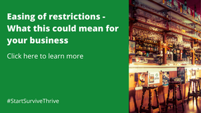 Easing of restrictions - What this means for your business