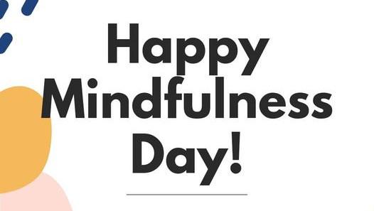 Happy Mindfulness Day!