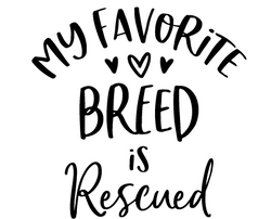 my favorite breed is rescued_edited