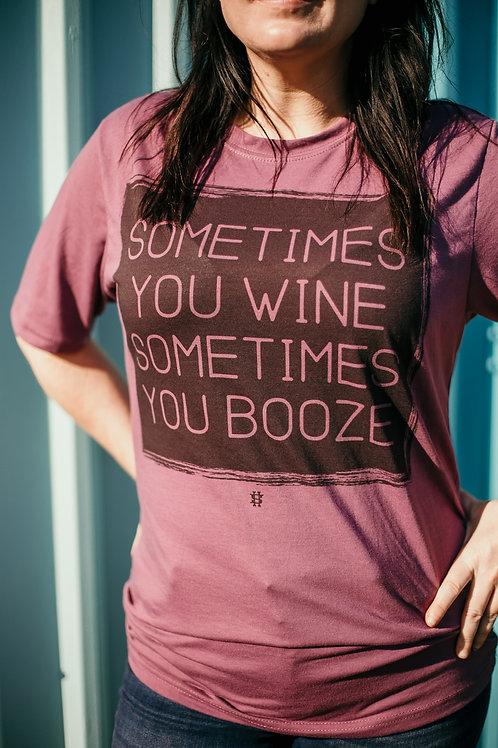 Sometimes you Wine Sometimes you Booze
