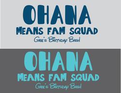 Ohana means fam squad