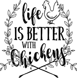 life is better with chickens