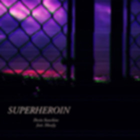 Superheroin (feat. Sheafy)