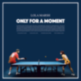 Lola Marsh - Only For A Moment
