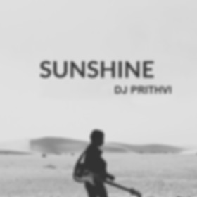 DJ Prithvi - Sunshine