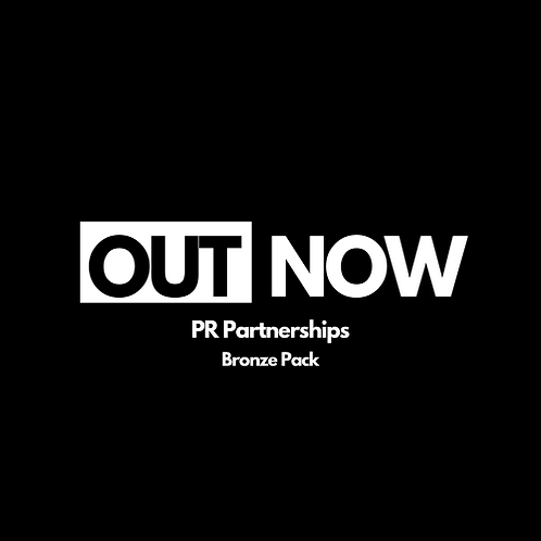 Out Now PR Partnership - Bronze Pack