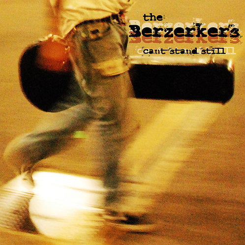 """The Berzerkers """"Can't Stand Still"""" LP"""