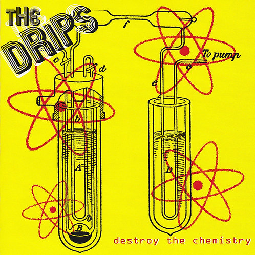 """THE DRIPS """"Destroy The Chemistry"""""""