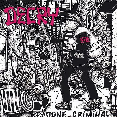 """DECRY """"Keystone Criminal"""""""