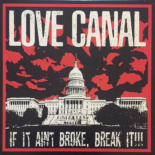 """Love Canal""""If it ain't broke"""" LP"""