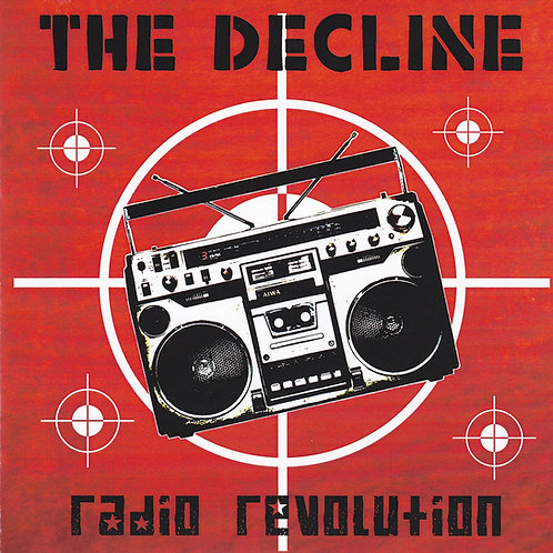 "THE DECLINE ""Radio Revolution"""