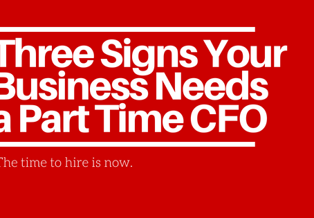 Three Signs Your Business Needs a Part Time CFO