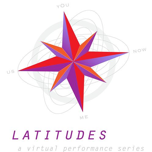 Latitudes Virtual Performance Series    (6 remaining shows)