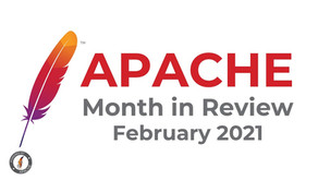 Apache Month in Review: February 2021