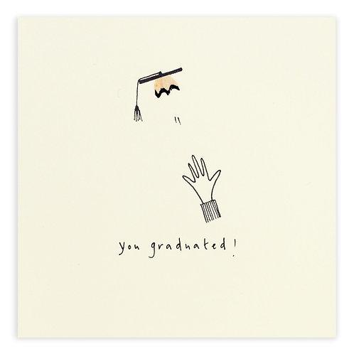 You Graduated Card