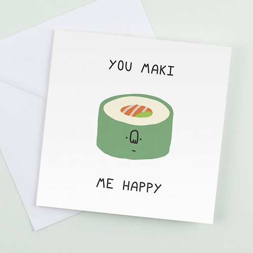 You Maki Me Happy Card