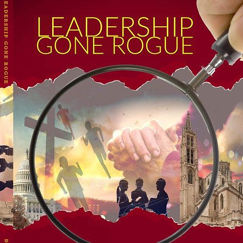 Leadership Gone Rogue
