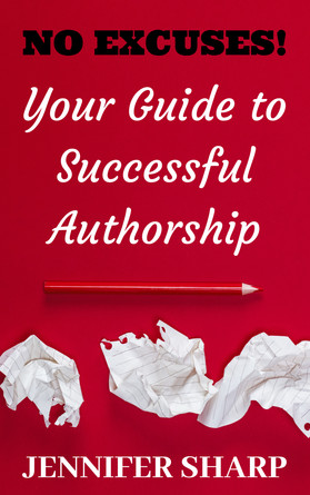 No Excuses! Your Guide to Successful Authorship