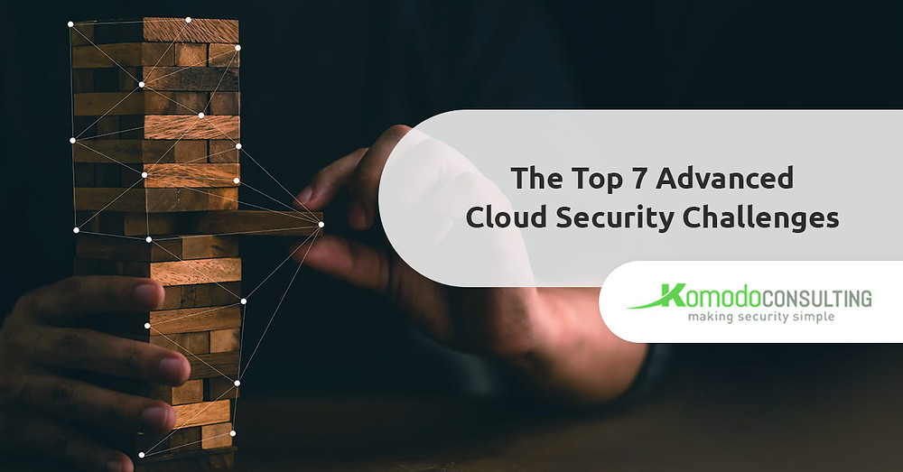 Top 7 Advanced Cloud Security Challenges