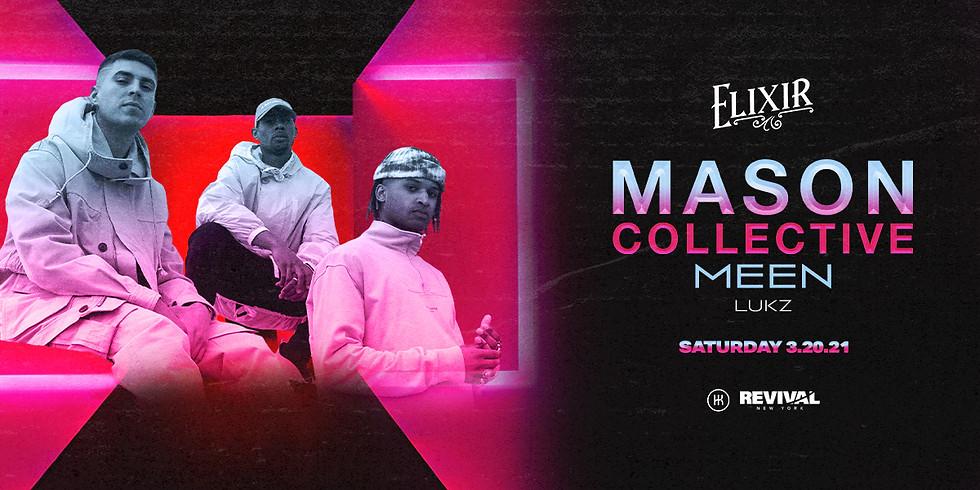 Mason Collective, MEEN @ Elixir