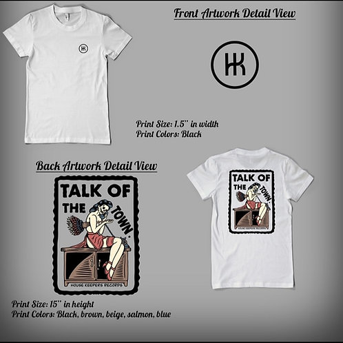 """House Keepers """"Talk Of The Town"""" Tee"""