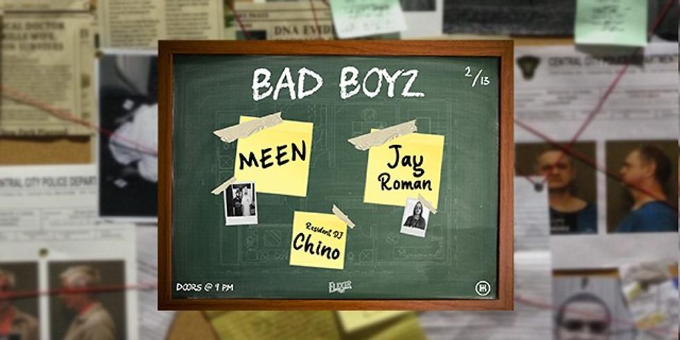 BAD BOYZ: MEEN + Jay Roman @ Elixir