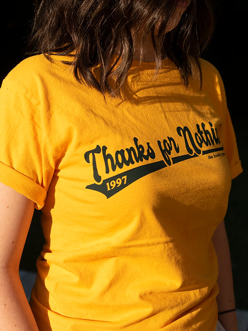 Thanks for Nothing! Tee