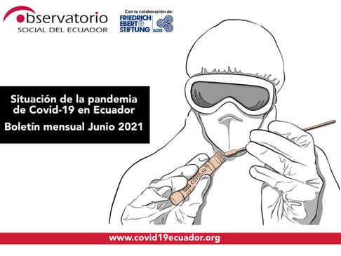 Boletín mensual Junio 2021   Situación de la pandemia de Covid-19 en Ecuador