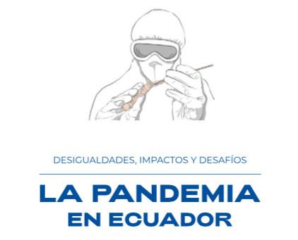 La pandemia en Ecuador. Desigualdades, impactos y desafíos