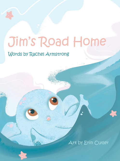 Jim's Road Home, Published by Rachel Armstrong