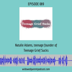 The Widowed Parent Podcast with Natalie Adams