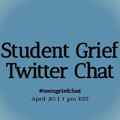 Student Grief Twitter Chat Highlights