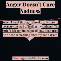 Anger Doesn't Cure Sadness - with Breakups, or Grief