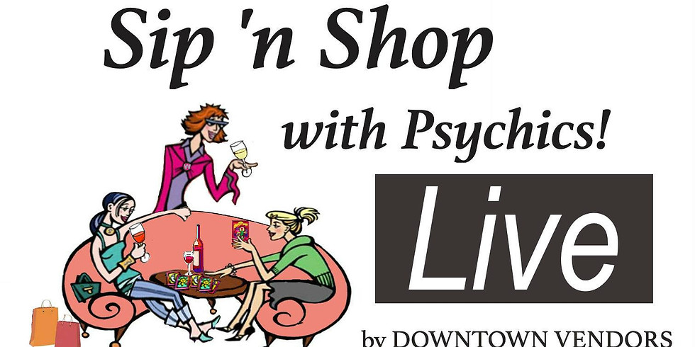 Sip n' Shop with Psychics LIVE! 2/27