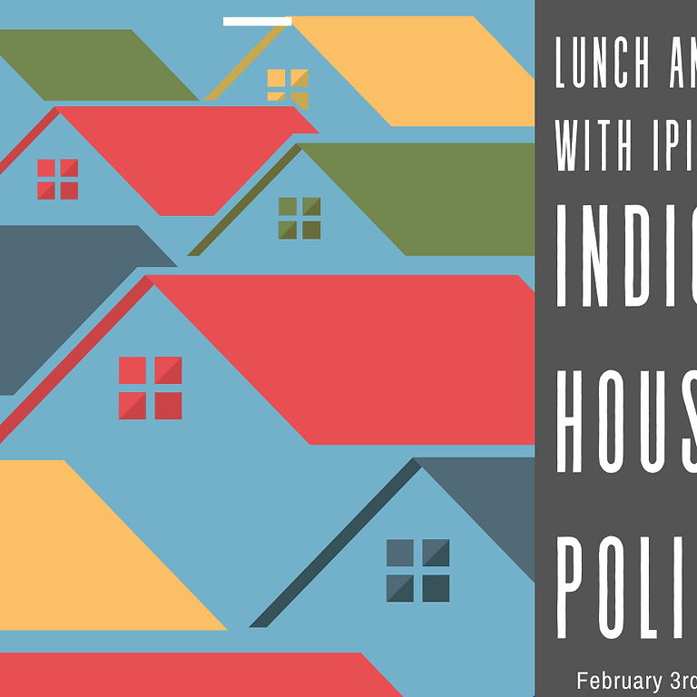 Lunch & Learn with IPI: Indigenous Housing Policy