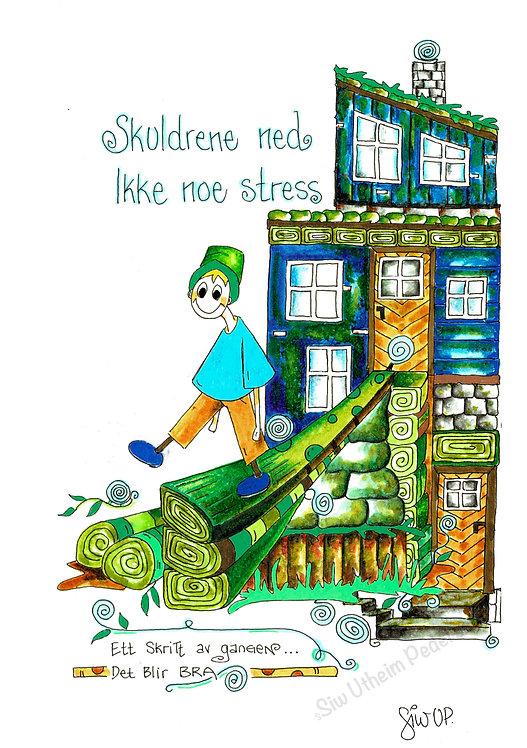 SKULDRENE NED - IKKE NOE STRESS