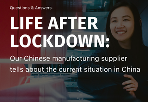 Life after lockdown: Our Chinese manufacturing supplier tells about the current situation in China