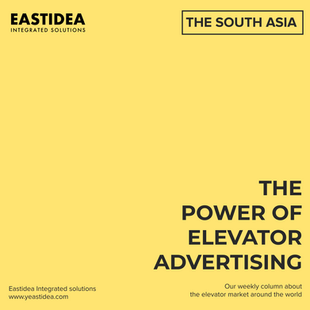 #WeeklyColumn No.6. The Power Of Elevator Advertising. The South Asia.