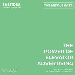 #WeeklyColumn. No.5: The Power Of Elevator Advertising. The Middle East.
