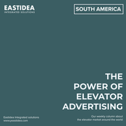 Weekly Report No. 11. The Power Of Elevator Advertising - The South America.