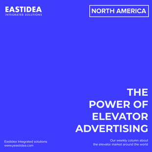 Weekly Column No. 12: The Power of Elevator Advertising - North America (The final issue!)