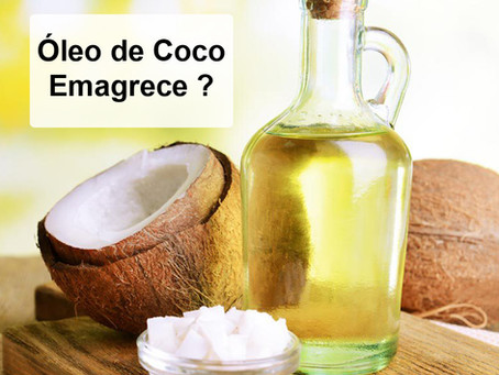 Óleo de Coco Emagrece?