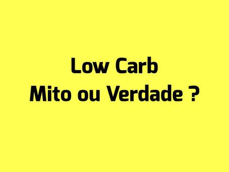 Low Carb Mito ou Verdade?