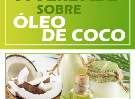 A verdade sobre óleo de coco
