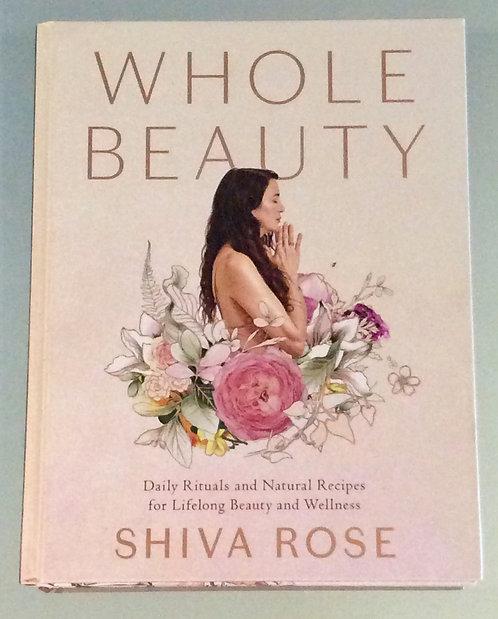 Whole Beauty / Shiva Rose