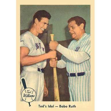 Ted's Idol  – Babe Ruth   - 1959 Fleer
