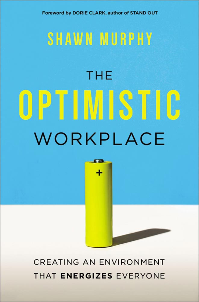 The Optimistic Workplace by Shawn Murphy